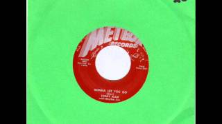 SUNNY BLAIR  - PLEASE SEND MY BABY BACK  -  GONNA LET YOU GO -  METEOR 5006