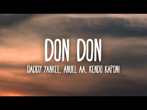 Daddy Yankee, Anuel AA, Kendo Kaponi – Don Don (Letra/Lyrics)