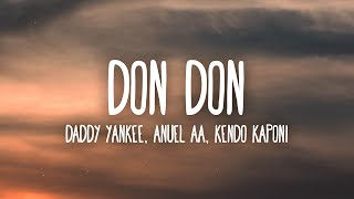 Daddy Yankee, Anuel AA, Kendo Kaponi - Don Don (Letra/Lyrics)