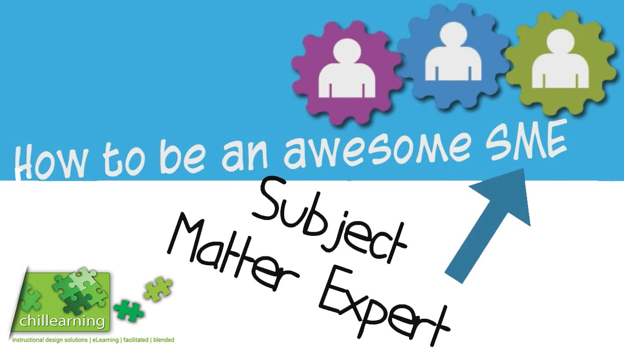 How To Be An Awesome Subject Matter Expert Sme Youtube