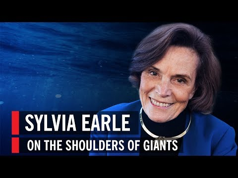 Sylvia Earle: On the Shoulders of Giants