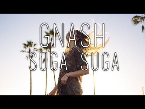 gnash - suga suga Lyrics Video
