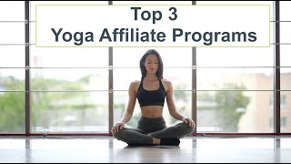 Top 3 Yoga Affiliate Programs To Monetize Your Yoga Website
