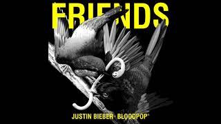 Justin Bieber & Bloodpop®   Friends [official Audio]