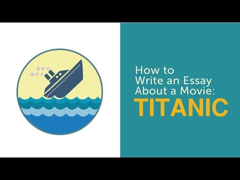"""How to Write an Essay About a Movie: """"Titanic"""""""