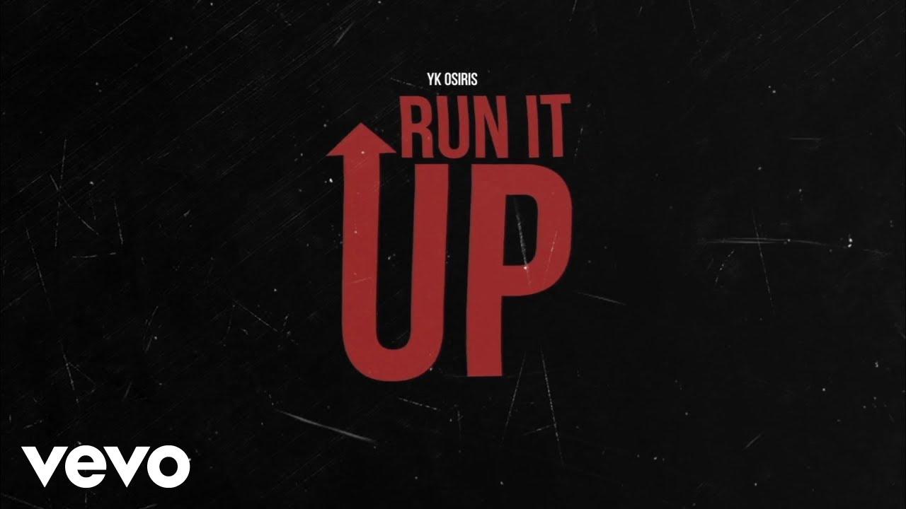 YK Osiris - Run It Up (Official Audio)