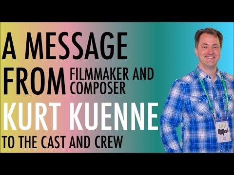 A Message from Kurt Kuenne