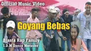 Goyang _  Original GOYANG BEBAS Blasta Rap Family 2018 Kota Merauke