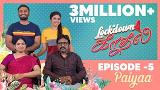 ERUMA SAANI | WEB SERIES | LOCKDOWN KADHAL | EP-5 PAIYAA (With Subtitles)