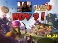 Clash of Clan // Let's Play Ep.22 - HDV9, enfin je t'ai!