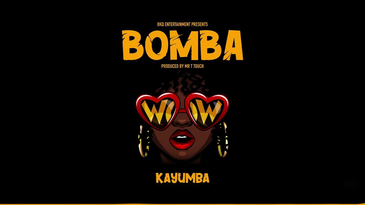Download KAYUMBA - BOMBA (OFFICIAL AUDIO)