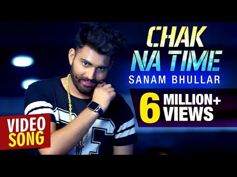 Chak Na Time | Sanam Bhullar | Latest Full Video Song | Musical Crackers