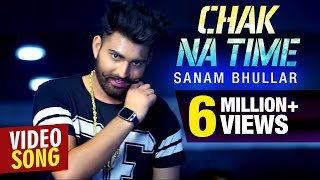 Chak Na Time | Sanam Bhullar | Latest Full Video Song | Musical Crackers thumbnail