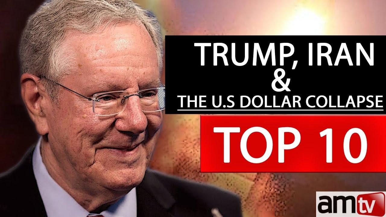 STEVE FORBES - TRUMP, IRAN & THE U.S. DOLLAR COLLAPSE    AMTV TOP 10 VIDEOS