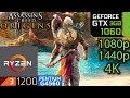 Assassin's Creed Origins - GTX 1060 3gb - 1080p - 1440p - 4K - ryzen 3 1200 and g4560
