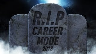 REST IN PEACE CAREER MODE? - FIFA 19 & THE BIGGEST IMPROVEMENT EA CAN MAKE FOR IT!