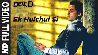 """Ek Hulchul Si "" Dev D Ft. Abhay Deol, Mahi Gill, Kalki Koechlin"