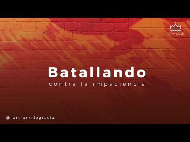 Batallando contra la IMPACIENCIA  ⏰ / Escuela Teológica / Ps. Plinio Orozco