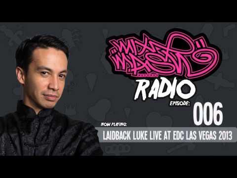 Laidback Luke presents: Mixmash Radio 006 (EDC Las Vegas 2013)