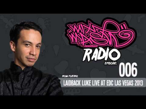 Laidback Luke presents: Mixmash Radio 006 (EDC Las Vegas 2013)