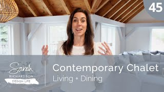 Design Life: Contemporary Chalet: Living + Dining Rooms (Ep. 45)