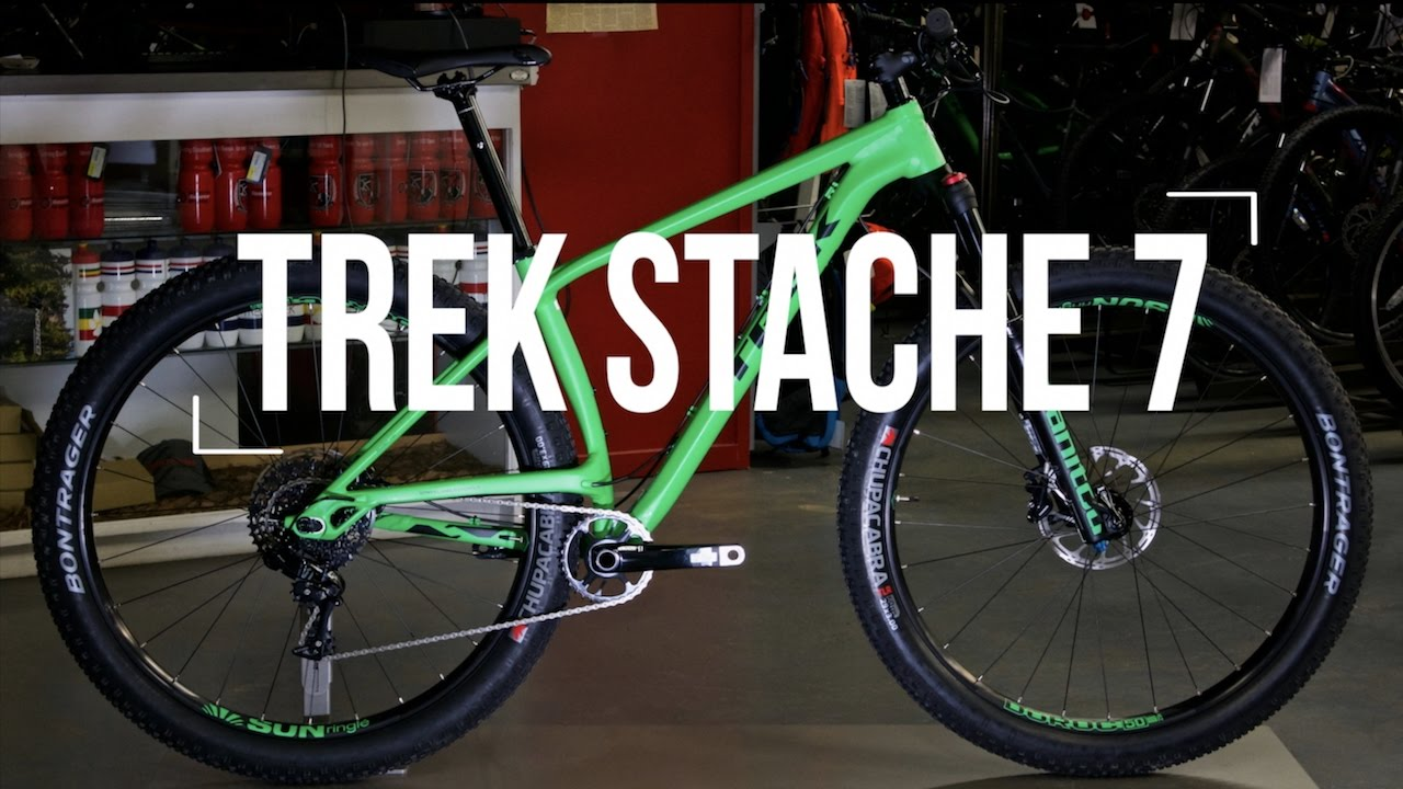 2017 Trek Stache 7 Who Said Hard Tails Were Only For Xc
