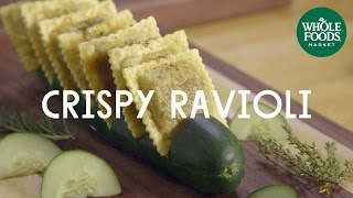 Crispy Ravioli | Wicked Healthy Takeover | Whole Foods Market