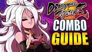 ANDROID 21 Best Combos with Every Ability - Easy to Advanced! - Dragon Ball FighterZ