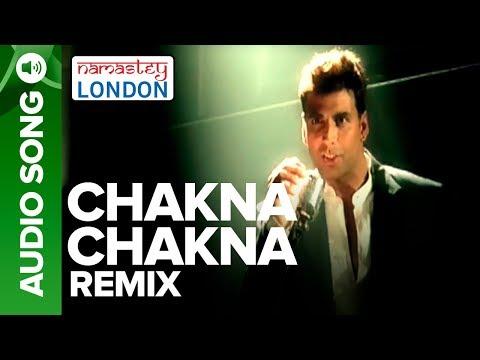 CHAKNA CHAKNA - Remix Audio Song | Namastey London | Akshay Kumar & Katrina Kaif