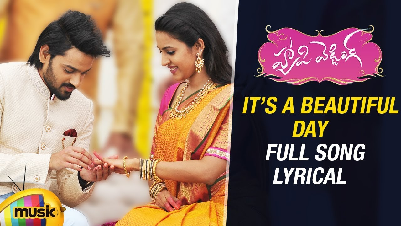 it 39 s a beautiful day full song lyrical video happy wedding movie songs sumanth ashwin. Black Bedroom Furniture Sets. Home Design Ideas