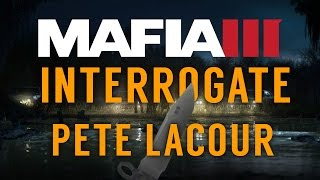 Mafia 3 - Mission 119 - Interrogate Pete Lacour