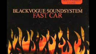 Blackvogue Soundsystem - Fast Car (Extended Mix)
