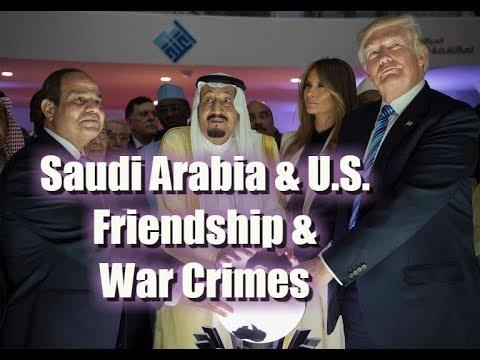 Saudi Arabia & U.S. Are Friends w/ Benefits (Such As War Crimes)