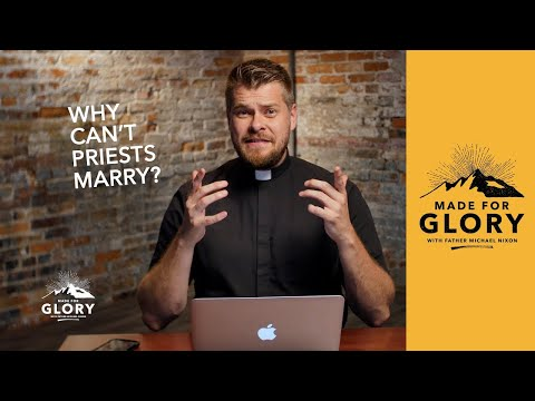 Made for Glory // Why Can't Priests Marry?