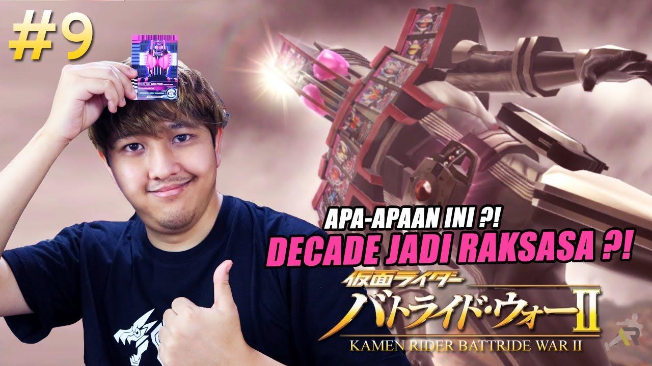 KAMEN RIDER DECADE JADI RAKSASA ?! LAWAK TAPI MANTUL !!! - Kamen Rider Battride War II - PART #9