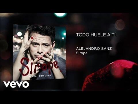 Alejandro Sanz - Todo Huele A Ti (Audio)