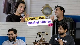 The Internet Said So | Ep. 15 - Alcohol Stories