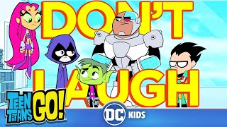 Teen Titans Go!   Challenge: Try Not To Laugh   @DC Kids