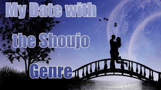 My Date with the Shoujo Genre | Anime Discussion
