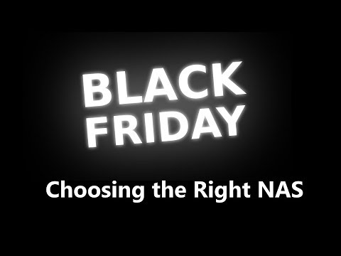 Choosing the Right NAS this Cyber Monday & Black Friday  -Synology, QNAP, Drobo, Thecus and more