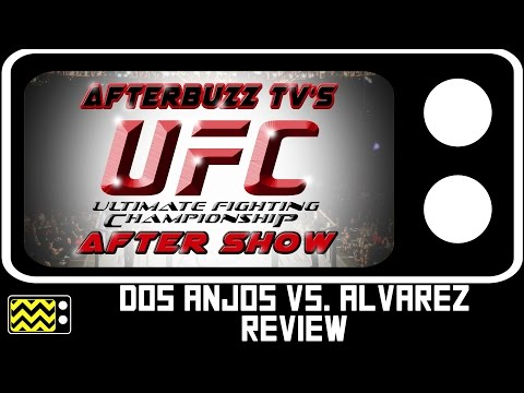 UFC: Dos Anjos Vs. Alvarez Review & After Show | AfterBuzz TV