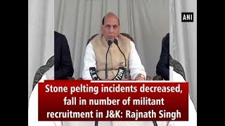 Stone pelting incidents decreased, fall in number of militant recruitment in J&K: Rajnath Singh