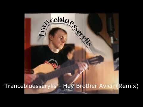Trancebluesserylis - Hey Brother (Avicii Remix)