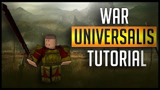 WAR UNIVERSALIS TUTORIAL TOTAL WAR IN ROBLOX ? - ROBLOX War Universalis Tutorial