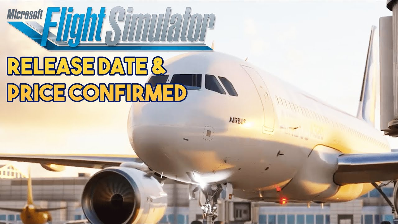 Microsoft Flight Simulator 2020 - PRICE AND RELEASE DATE