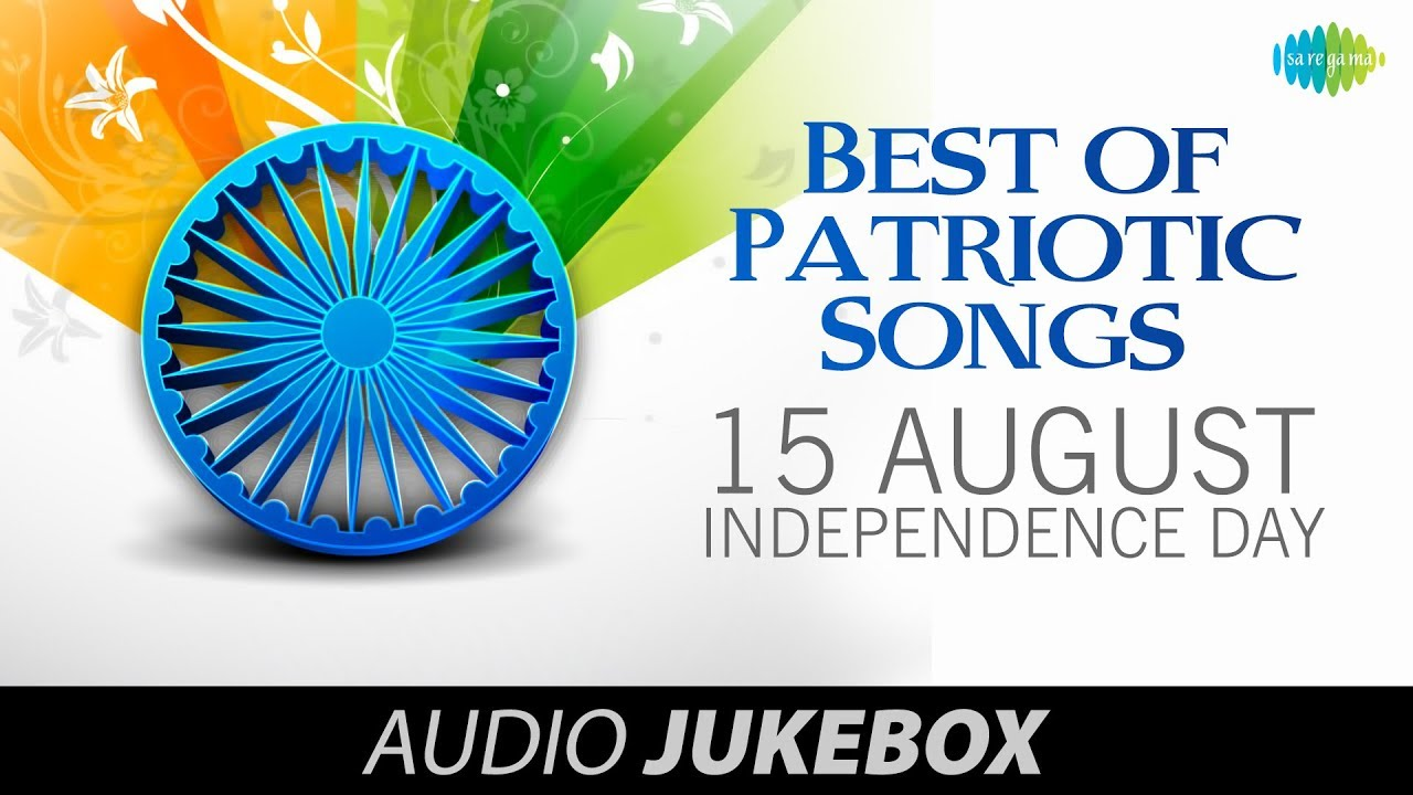 patriotic songs independence day aye mere pyare watan desh bhakti songs jukebox
