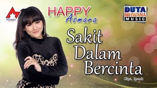 Download Happy Asmara - Sakit Dalam Bercinta [OFFICIAL]