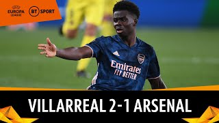 Villarreal v Arsenal (2-1) | Two Red Cards In Tense First Leg! | Europa League Highlights