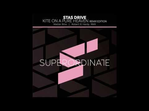 Stas Drive - Kite on a Pure Heaven (Matter Remix) [Superordinate Music]