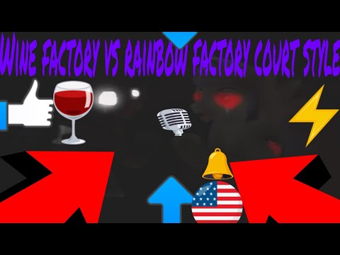 SONG WINE FACTORY VS RAINBOW FACTORY COURT STYLE